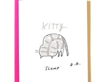 Kitty Slump - Funny Cat Card - Bad Day - Get Well Soon Card