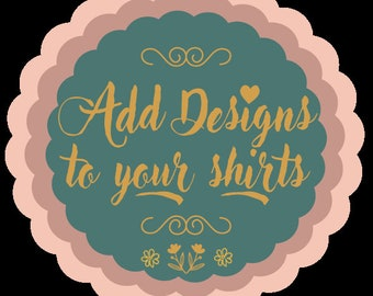 Add you Designs to your Tshirt