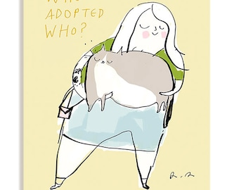 Who Adopted Who Cat Card - Adoption Card - Love Card - Cat Mom - Cat Lady