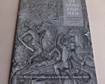 Of Arms and Men, Arms and Armor at the Metropolitan Museum of Art, 1912-2012, Met Museum Summer Bulletin 2012 v 70, by Stuart W. Pyhrr