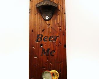 CUSTOM ORDER wall mount bottle opener cast iron magnet cap catcher Beer Me