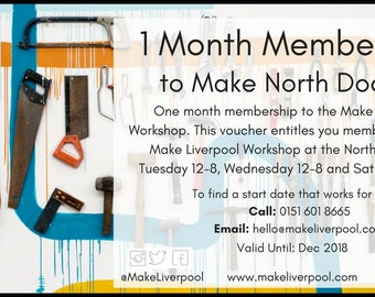 One month membership to the Make Liverpool Workshop: Voucher