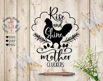 Rise and Shine svg, Farmhouse svg, Farm sign decor svg, Farm svg, Rooster svg, Mother Cluckers svg, Farm House Decor svg, Printable,