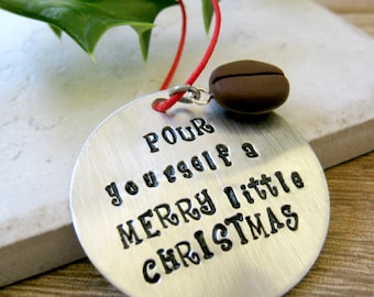 Coffee Ornament, Pour Yourself a Merry Little Christmas, Coffee Lover's Gift, Coffee Humor, Coffee Bean Ornament, Coffee Christmas Gift