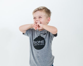 Gifts for Mom. Mom Shirt. Toddler t shirt. Mothers Day. Bomb Like my Mom