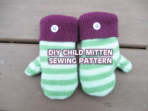 PATTERN - CHILDRENS MITTENS - upcycled small wool sweater mitten ...