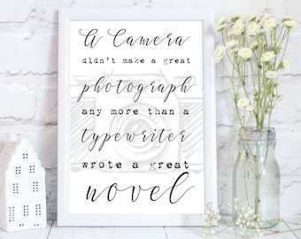 A camera didn't make a great photo, Wedding photographer gift, camera art print for photographers, office gift for photographer, PRINT ONLY