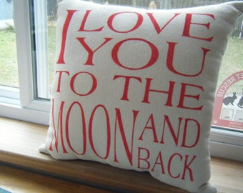 Pillow  ..... I Love You to The Moon And Back...