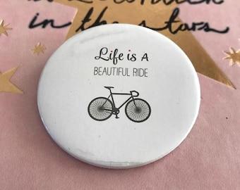 Life is a beautiful ride Pin Button / Pin Buttons / Bike Pin Button