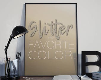 Glitter is my Favorite Color Poster