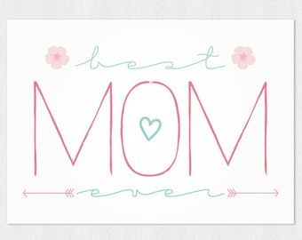 Printable mother's day card - Best Mom Ever - Instant Download - Happy Mother's day last-minute  - PDF DIY Printable 6x4 inch