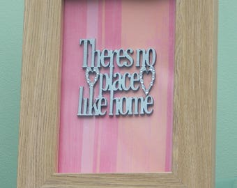 There's No Place Like Home - Wood Frame