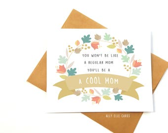 Funny new mother card-You'll be a cool mom-Mother's Day card- Mean Girls card