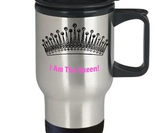 I Am The Queen Travel Mug