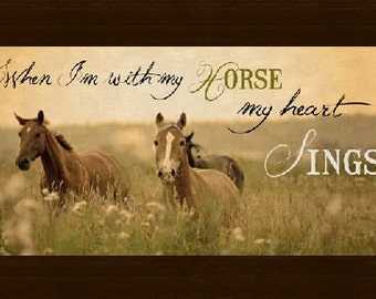"""When I'm With My Horse Heart Sings Framed Picture 13x22"""""""