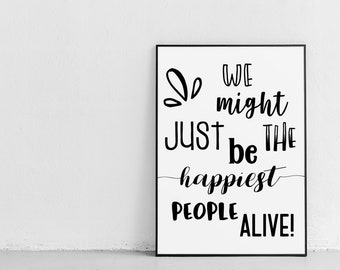 2 for 1! - Instant Digital Printable - Positive Quote - We Might Just Be The Happiest People Alive!