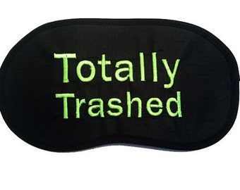 Totally Trashed - Embroidered Black Eye Mask