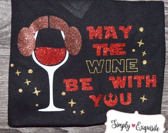 May the Wine Be With You, Star Wars, Princess Leia Disney Epcot Food and Wine Shirt