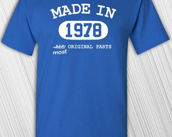 40th Birthday Gift | Gift For Men Women | Made In 1978 Most Original Parts T-shirt | Funny | Custom Any Year | Birthday Present | Turning 40