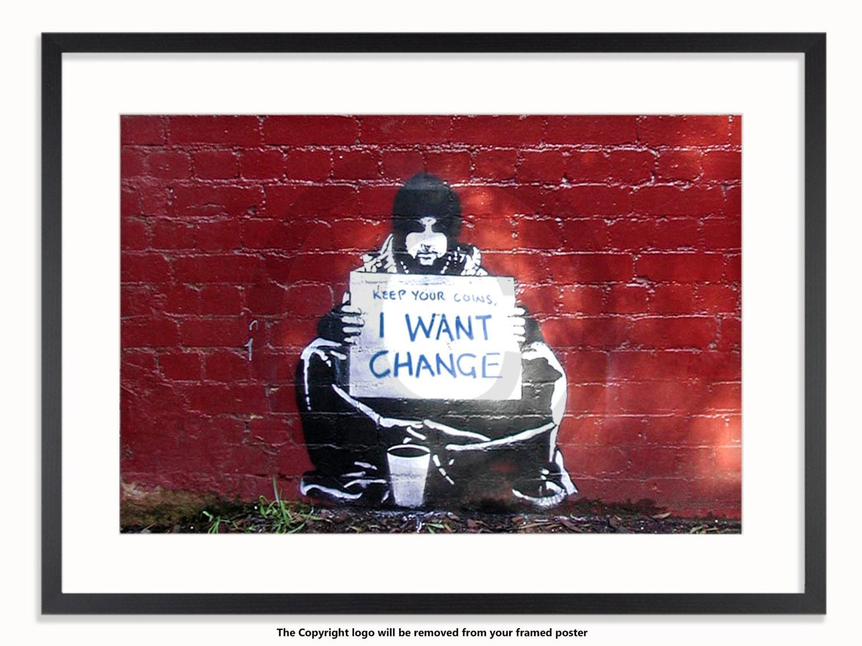 Banksy Bettler ich will Change Poster