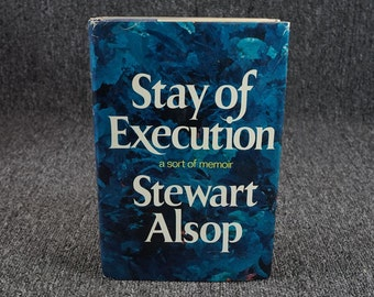 Stay Of Execution A Sort Of Memoir By Stewart Alsop C. 1973