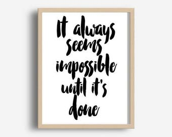 It Always Seems Impossible Until It's Done, Office Wall Art, Motivational Quote, Printable Art, Home Decor, Instant Download, Wall Decor
