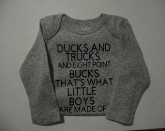 Ducks and trucks and eight point bucks that's what boys are made of./hunting /welcome home / Christmas /newborn /duck and buck hunting