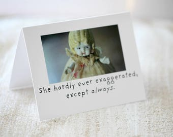 """Adventures of Claudia China Doll Stationary Silly Card """"She Hardly Ever Exaggerated"""" Typography Funny Notecard"""