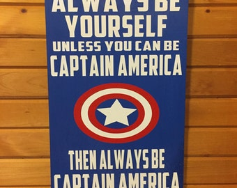 Always Be Yourself Unless You Can Be Captain America Wood Sign | Captain America Sign | Steve Rogers | Marvel Comics | Avenger | Shield