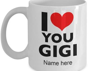 Gigi gifts, Love Gigi, Gigi Mug, I Love You Gigi, Personalized mug, Gigi Gift Birthday, Gigi coffee mug, Gift for Gigi, Novelty Gigi Gift