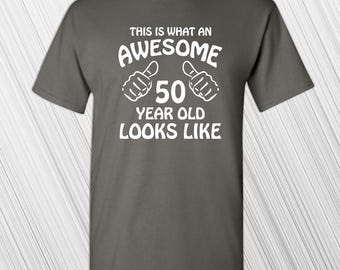 This is What an Awesome 50 Year Old Looks Like Shirt | 50th Birthday Gift | Awesome Birthday Gift | 50th | Funny Birthday Gift | Turning 50