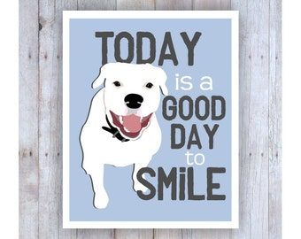 American Bulldog Art, Today is a Good Day, Smile Art, Dog Decor, Dog Poster, Happy Dog Art, Inspirational Art, White Dog, Smile Poster