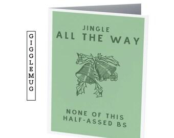 JINGLE ALL the WAY     Funny Christmas card