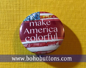 Make America Colorful Pinback Button, Love Pinback Button, Make America Kind, Peace Pin, Hippie Magnet, US Flag, Refugee, Political Button