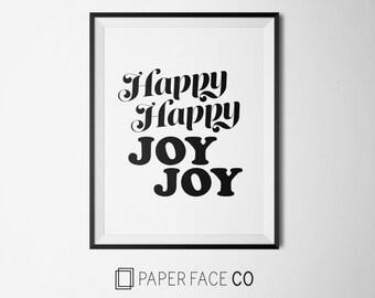 Happy Happy Joy Joy Print