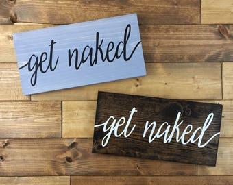 Get Naked Wood Sign   Painted   Get Naked Sign   Get Naked print   Bathroom decor   Bathroom signs   Funny bathroom signs   Bathroom art  