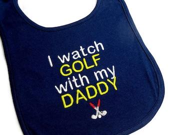 baby bib, I watch golf, with my daddy, baby shower gift, toddler bib, funny golf bib, golf clubs, 6 mo toddler, gift for golfer, navy blue