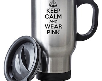 Keep Calm and Wear Pink Thermal Stainless Steel Gift Birthday Christmas Thermal Gift