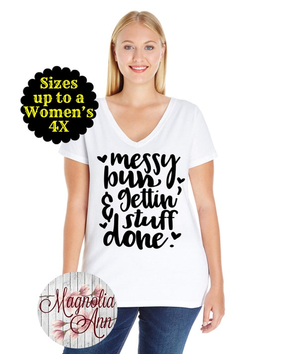 Messy Bun And Gettin Stuff Done Women's V-Neck Shirt, Mom Shirt, Mom Life Shirt, Mom T-shirt, Mama Shirt, Plus Size Mom Shirt, Curvy