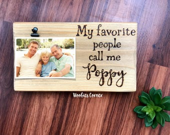 Poppy gifts, Poppy picture frame, My favorite people call me, Fathers day gift, Gift for Grandpa, Grandpa picture frame, Wood picture frame