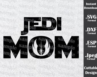 Star Wars Inspired By Jedi Mom Files in SVG, DXF, ESP and Jpeg Format for Cricut and Silhouette
