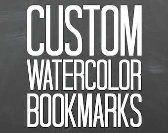 Customized Watercolor Bookmarks