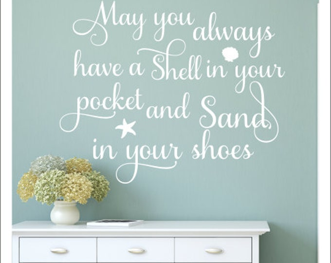 May you Always Have a Shell in Your Pocket Wall Decal Beach House Decal Beach Cottage Decor Ocean Nautical Wall Decal Wall Quote Saying