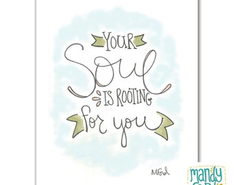 Your Soul is Rooting for You Handlettering Illustration Art Print