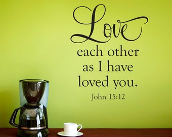 Charming Bible Verse Wall Decal   John 15:12   Love Each Other As I Have