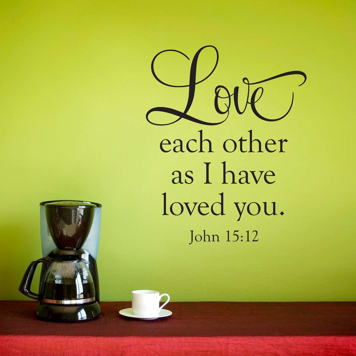 Bible Verse Wall Decal John 15:12 Love Each Other as I