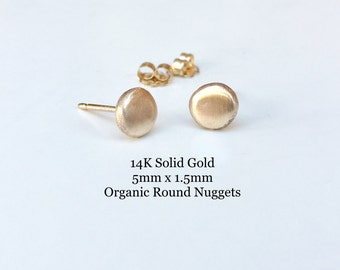 14K Gold Studs SOLID GOLD Beautiful 5mm x 1.5mm Satin Finished Nugget Earrings - Organic Round Stud Earrings
