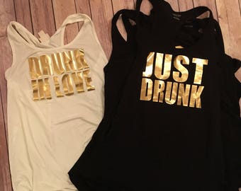 Drunk in love and just drunk tanks, bachelorette party apparel