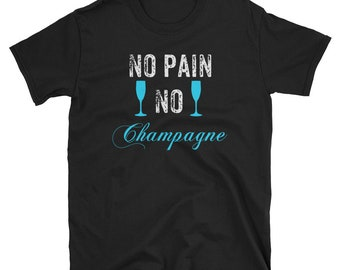 No Pain No Champagne Women's Shirt, Champagne Tee, No Pain No Gain T-Shirt, No Pain Shirt, Champagne T-Shirt