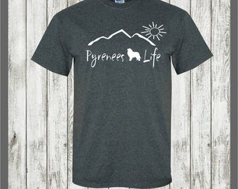 Great Pyrenees T-shirt....Pyrenees life...Great pyrenees gift, gift for pet owner, gift for dog lover gift, dog shirt, Great Pyrenees decal